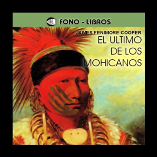El Ultimo de los Mohicanos [The Last of the Mohicans] audiobook cover art