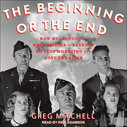 The Beginning Or The End By Greg Mitchell Audiobook Audible Com