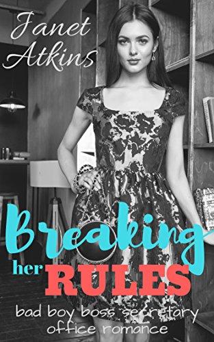 Breaking her Rules: Bad Boy Boss Secretary Office Romance (English Edition)