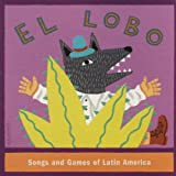 El Lobo: Songs and Games of Latin America as sung by the Children of Mexico, Ecuador and Puerto Rico