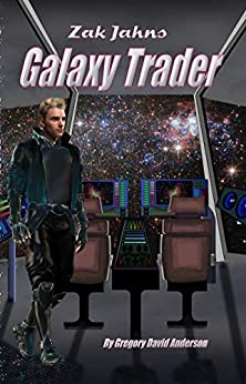 Zak Jahns: galaxy trader (Panther and Giraffe Book 0) by [Gregory Anderson]