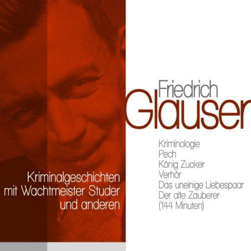 Klassische Kriminalgeschichten mit Wachtmeister Studer und anderen Titelbild