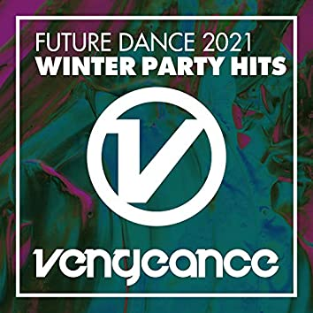 Future Dance 2021 - Winter Party Hits