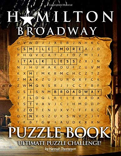 Hamilton Broadway Puzzle Book: A Bunch Of Creativity Puzzles For Motivating Creativity And Stress Relieving – Crossword, Word Search, Word Scrambles, Missing Letters, Trivia Questions, And More!