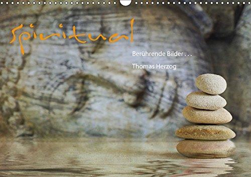 SPIRITUAL (Wandkalender 2018 DIN A3 quer): Berührende Bilder (Monatskalender, 14 Seiten ) (CALVENDO Lifestyle) [Kalender] [Apr 01, 2017] Herzog, Thomas und www.bild-erzaehler.com, k.A.
