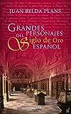Grandes Personajes Del Siglo De Oro Espa (Ayer y hoy de la historia)