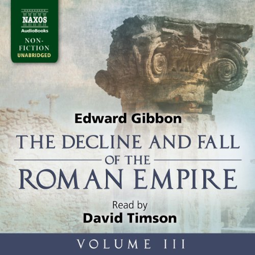 The Decline and Fall of the Roman Empire, Volume III                   By:                                                                                                                                 Edward Gibbon                               Narrated by:                                                                                                                                 David Timson                      Length: 21 hrs and 3 mins     36 ratings     Overall 4.4