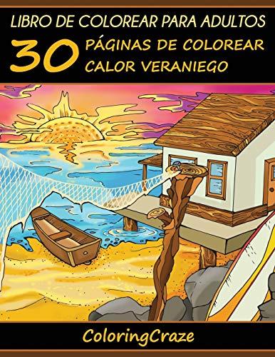 Libro de Colorear para Adultos: 30 Páginas de Colorear Calor Veraniego: 2 (Estaciones Coloridas)