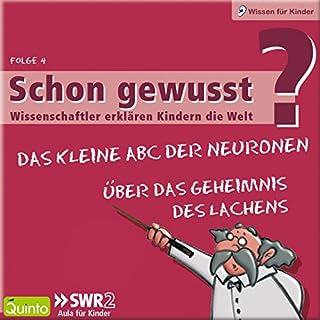 Über das Geheimnis des Lachens / Das kleine ABC der Neuronen (Schon gewusst? 4) Titelbild