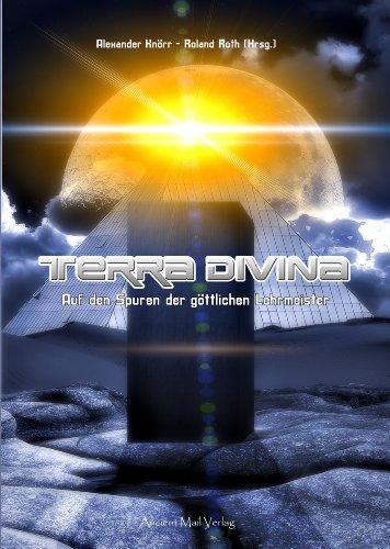 Terra Divina: Auf den Spuren der göttlichen Lehrmeister (German Edition)