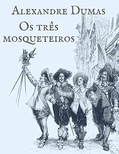 Alexandre Dumas: Os três mosqueteiros