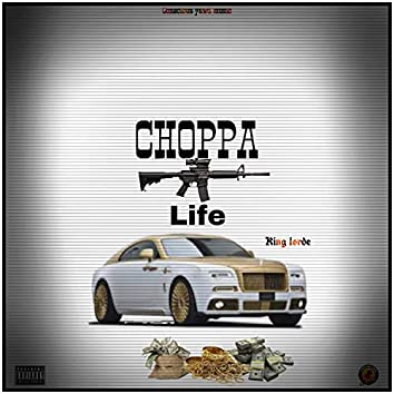 Choppa Life