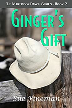 Ginger's Gift (Martinson Ranch Series Book 2) by [Sue Fineman]