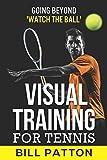 Visual Training for Tennis - Bill Patton