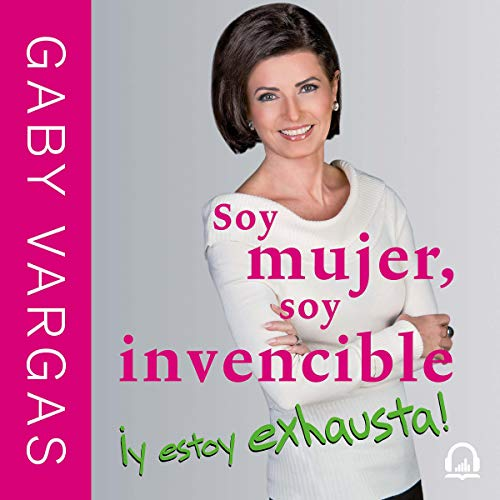 Soy mujer, soy invencible ¡y estoy exhausta! [I Am a Woman, I Am Invincible and I Am Exhausted!]  By  cover art