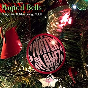 Songs for Holiday Living, Vol. II: Magical Bells