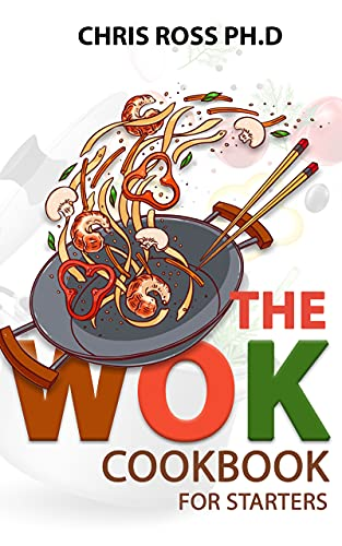 The Wok Cookbook For Starters (English Edition)