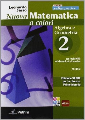 Nuova matematica a colori. Algebra-Geometria.  Ediz. verde. Con espansione online. Per le Scuole superiori. Con CD-ROM: N.MAT.COL.VERDE COMP2+CD