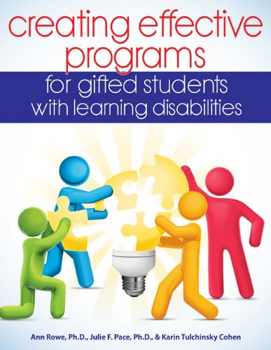 Creating Effective Programs for Gifted Students with Learning Disabilities