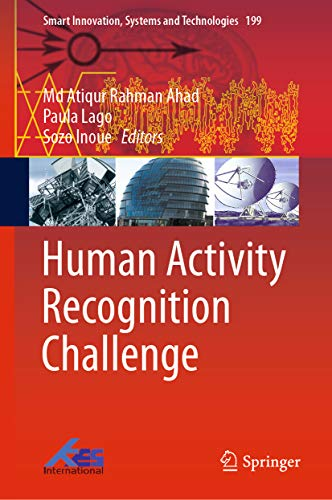 Human Activity Recognition Challenge (Smart Innovation, Systems and Technologies Book 199)