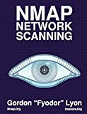 NMap Network Scanning: Official NMap Project Guide to Network Discovery and Security Scanning