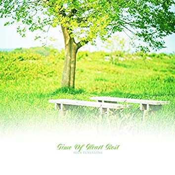 Time Of Heart Rest