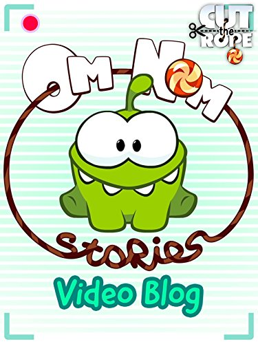 Cut the Rope - Om Nom Stories Video Blog