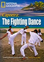 Capoeira: The Fighting Dance + Book with Multi-ROM: Footprint Reading Library 1600 (National Geographic Footprint)