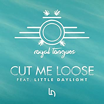 Cut Me Loose (feat. Little Daylight)
