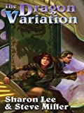 The Dragon Variation (Liaden Universe combo volumes Book 1)