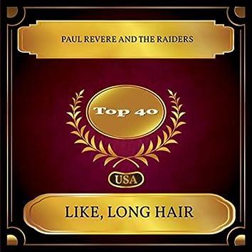 Like, Long Hair (Billboard Hot 100 - No. 38)