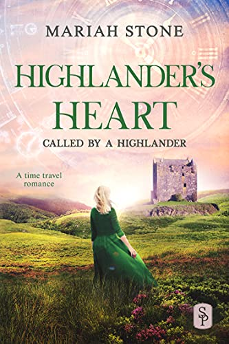 Highlander's Heart: A Scottish Historical Time Travel Romance (Called by a Highlander Book 3) (English Edition)