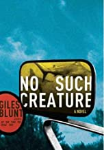 No Such Creature: A Novel