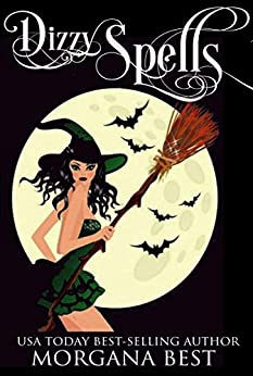 Dizzy Spells: Witch Cozy Mystery (The Kitchen Witch Book 2) by [Morgana Best]