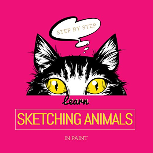 Learn Sketching Animals In Paint Step By Step (English Edition)