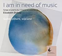 I Am in Need of Music: Songs on Poems By Elizabeth