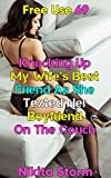 Free Use 69: Knocking Up My Wife's Best Friend As She Texted Her Boyfriend On The Couch