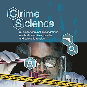 Crime Science - Music for Criminal Investigations, Medical Detectives, Profiler and Scientific Tension