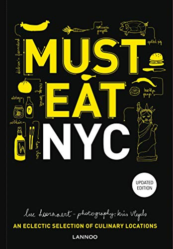 Must Eat NYC: An Eclectic Selection of Culinary Locations [Idioma Inglés]
