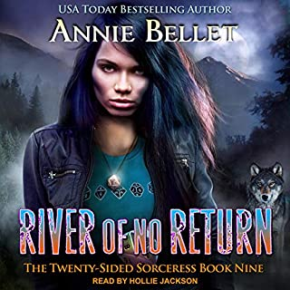 River of No Return     Twenty-Sided Sorceress Series, Book 9              Written by:                                                                                                                                 Annie Bellet                               Narrated by:                                                                                                                                 Hollie Jackson                      Length: 3 hrs and 54 mins     Not rated yet     Overall 0.0