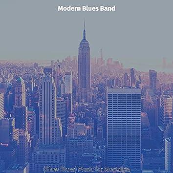(Slow Blues) Music for Nostalgia