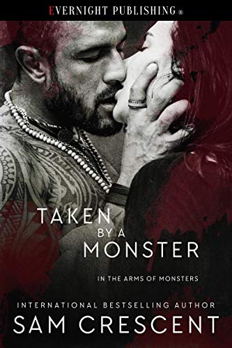 Taken by a Monster (In the Arms of Monsters Book 2) (English Edition)