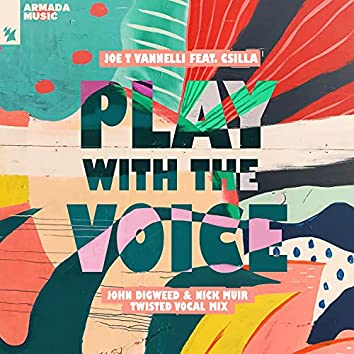 Play With The Voice (John Digweed & Nick Muir Twisted Vocal Mix)