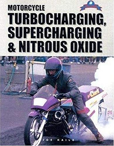 Motorcycle Turbocharging, Supercharging, & Nitrous Oxide: A Complete Guide to Forced Induction and its use on Modern Motorcycle Engines