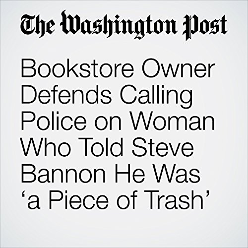 Bookstore Owner Defends Calling Police on Woman Who Told Steve Bannon He Was 'a Piece of Trash' copertina