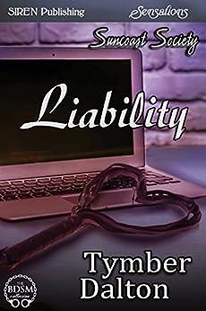 Liability [Suncoast Society] (Siren Publishing Sensations) by [Tymber Dalton]