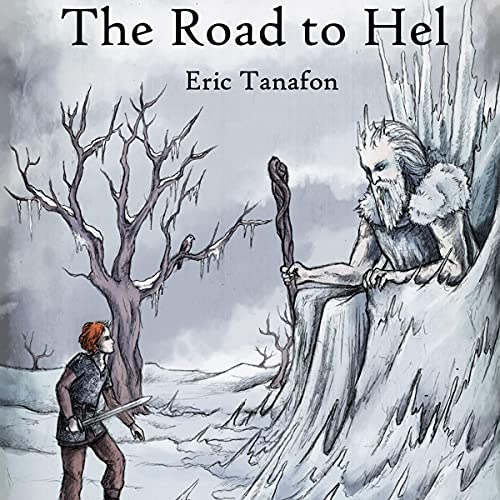The Road to Hel Audiobook By Eric Tanafon cover art