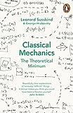 Classical Mechanics: The Theoretical Minimum (Theoretical Minimum 1) - Leonard Susskind