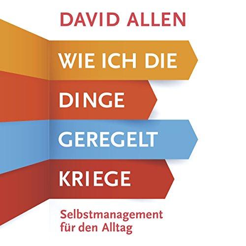 Wie ich die Dinge geregelt kriege     Selbstmanagement für den Alltag              Auteur(s):                                                                                                                                 David Allen                               Narrateur(s):                                                                                                                                 Mark Bremer                      Durée: 11 h et 59 min     Pas de évaluations     Au global 0,0