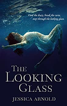 The Looking Glass by [Jessica Arnold]